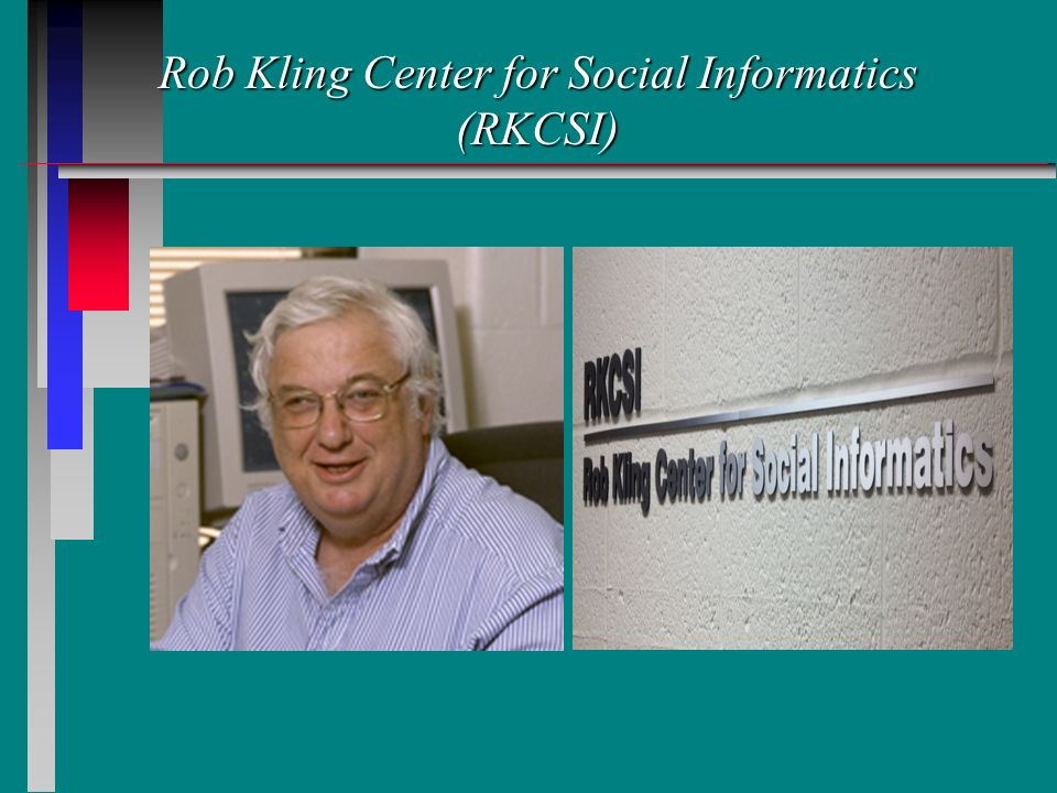 Rob Kling Center for Social Informatics (RKCSI)