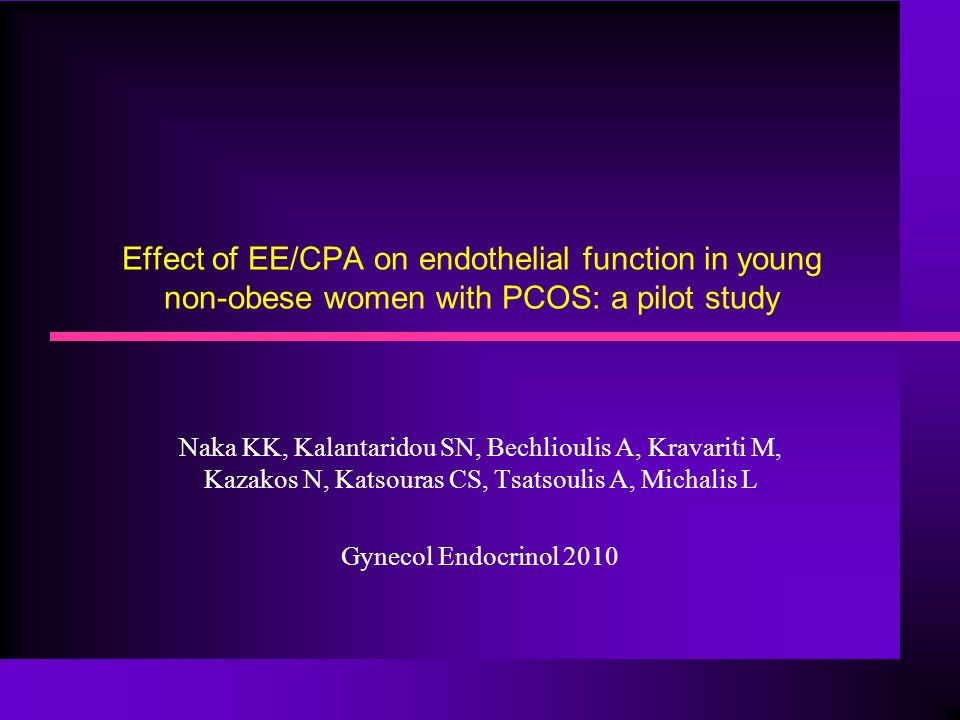 Effect of EE/CPA on endothelial function in young non-obese women with PCOS: a pilot study Naka KK, Kalantaridou SN, Bechlioulis A, Kravariti M, Kazakos N, Katsouras CS, Tsatsoulis A, Michalis L Gynecol Endocrinol 2010