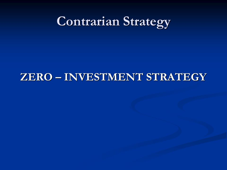 Contrarian Strategy ZERO – INVESTMENT STRATEGY