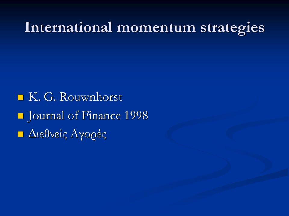 International momentum strategies K.G. Rouwnhorst K.