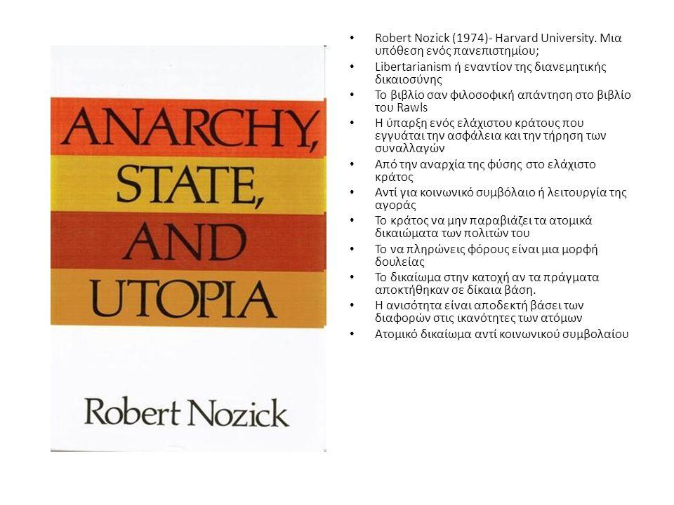 Robert Nozick (1974)- Harvard University.