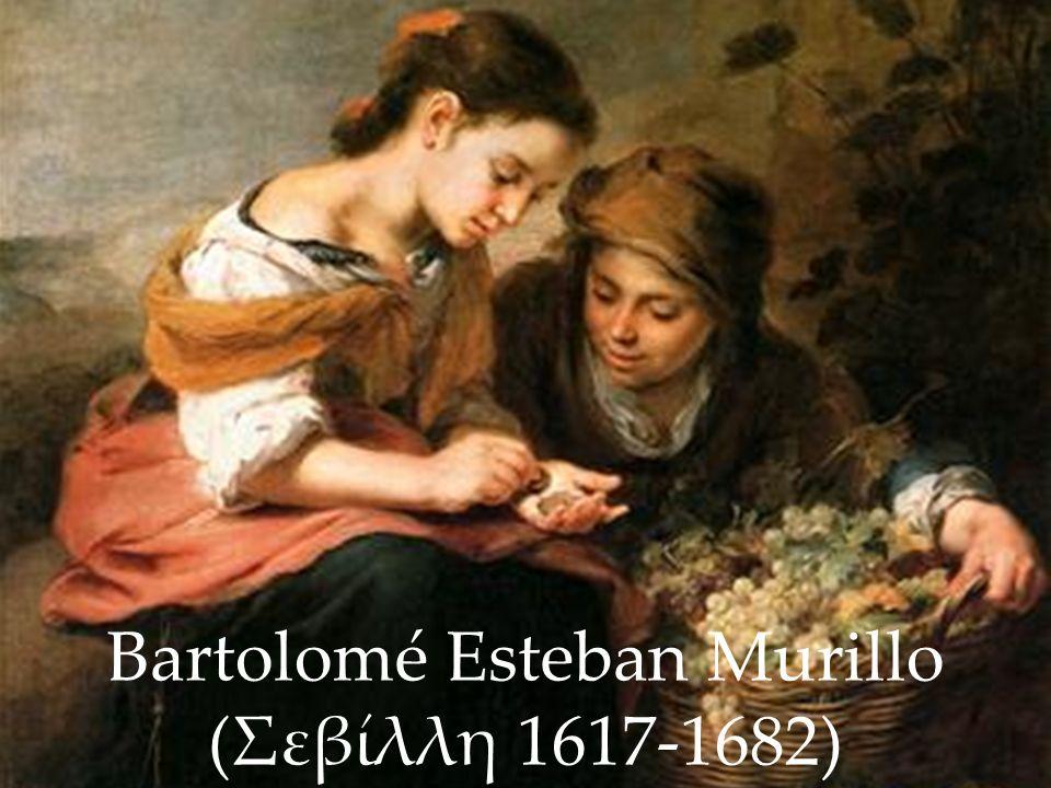 Bartolomé Esteban Murillo (Σεβίλλη 1617-1682)