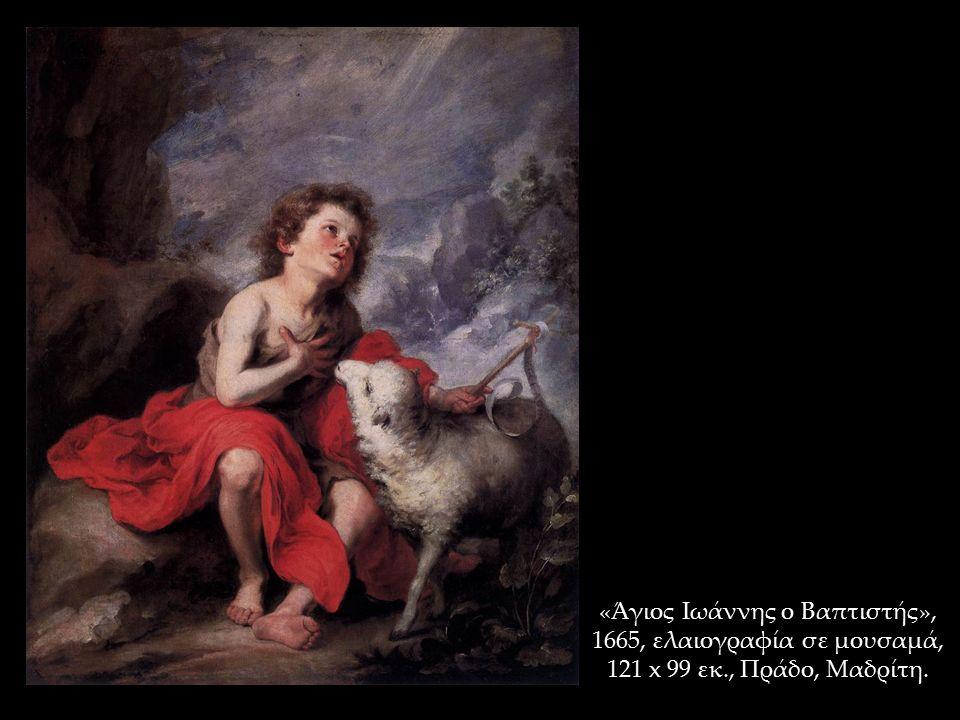 «Άγιος Ιωάννης ο Βαπτιστής», 1665, ελαιογραφία σε μουσαμά, 121 x 99 εκ., Πράδο, Μαδρίτη.