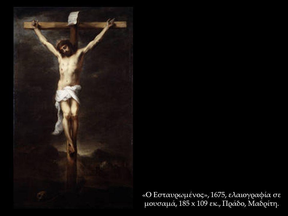 «Ο Εσταυρωμένος», 1675, ελαιογραφία σε μουσαμά, 185 x 109 εκ., Πράδο, Μαδρίτη.