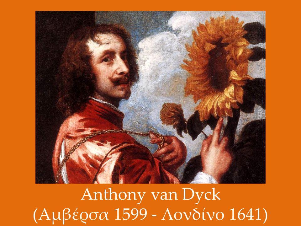 Anthony van Dyck (Αμβέρσα 1599 - Λονδίνο 1641)