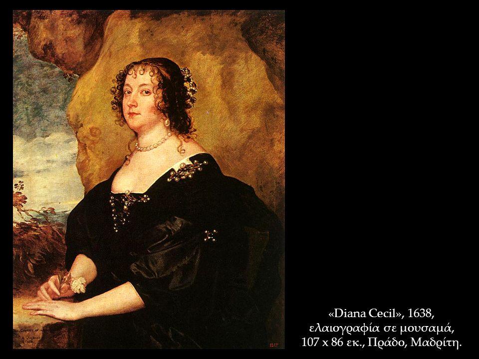 «Diana Cecil», 1638, ελαιογραφία σε μουσαμά, 107 x 86 εκ., Πράδο, Μαδρίτη.