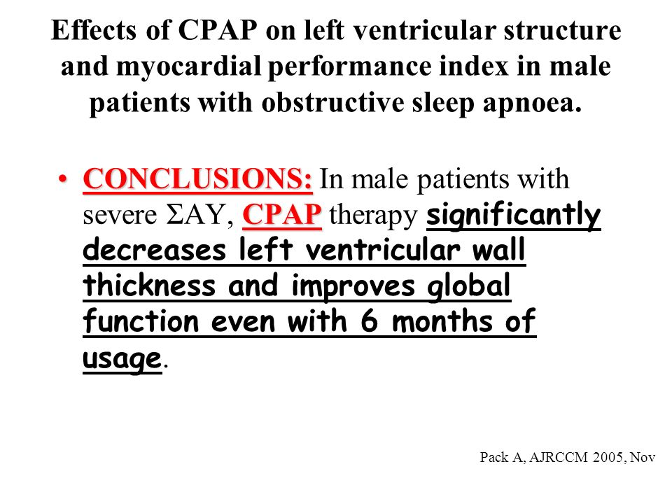 Effects of CPAP on left ventricular structure and myocardial performance index in male patients with obstructive sleep apnoea. CONCLUSIONS: CPAPCONCLU