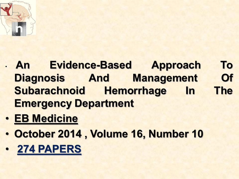 An Evidence-Based Approach To Diagnosis And Management Of Subarachnoid Hemorrhage In The Emergency Department EB MedicineEB Medicine October 2014, Vol