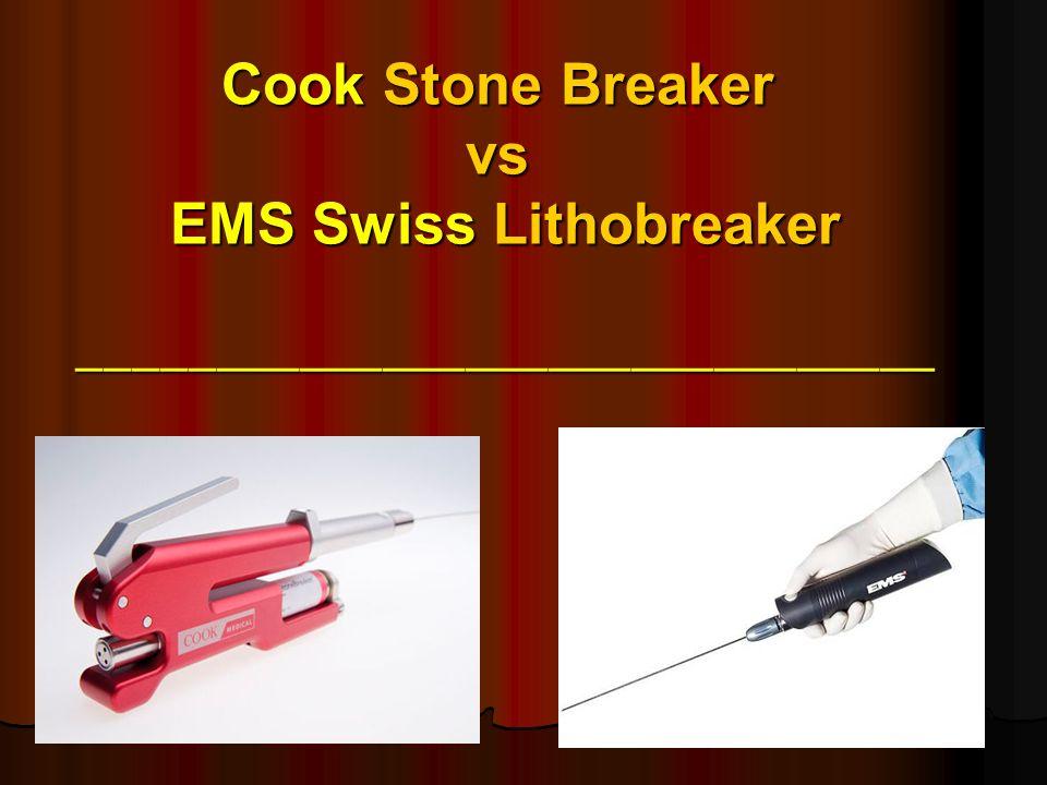 Cook Stone Breaker vs EMS Swiss Lithobreaker _______________________________