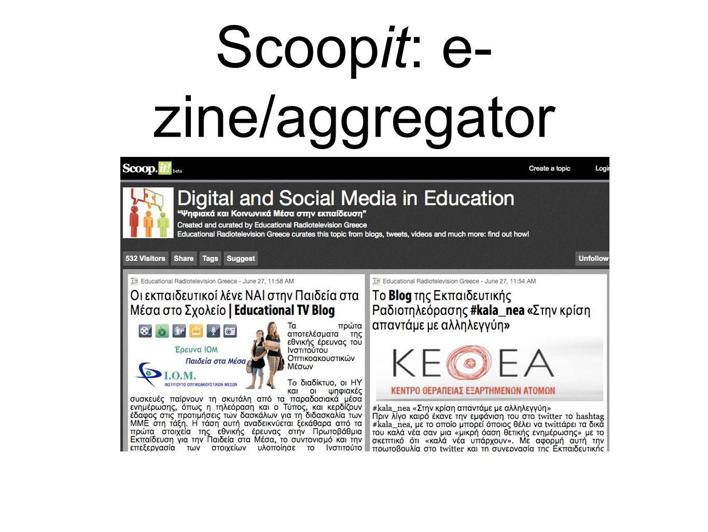 Scoopit: e- zine/aggregator