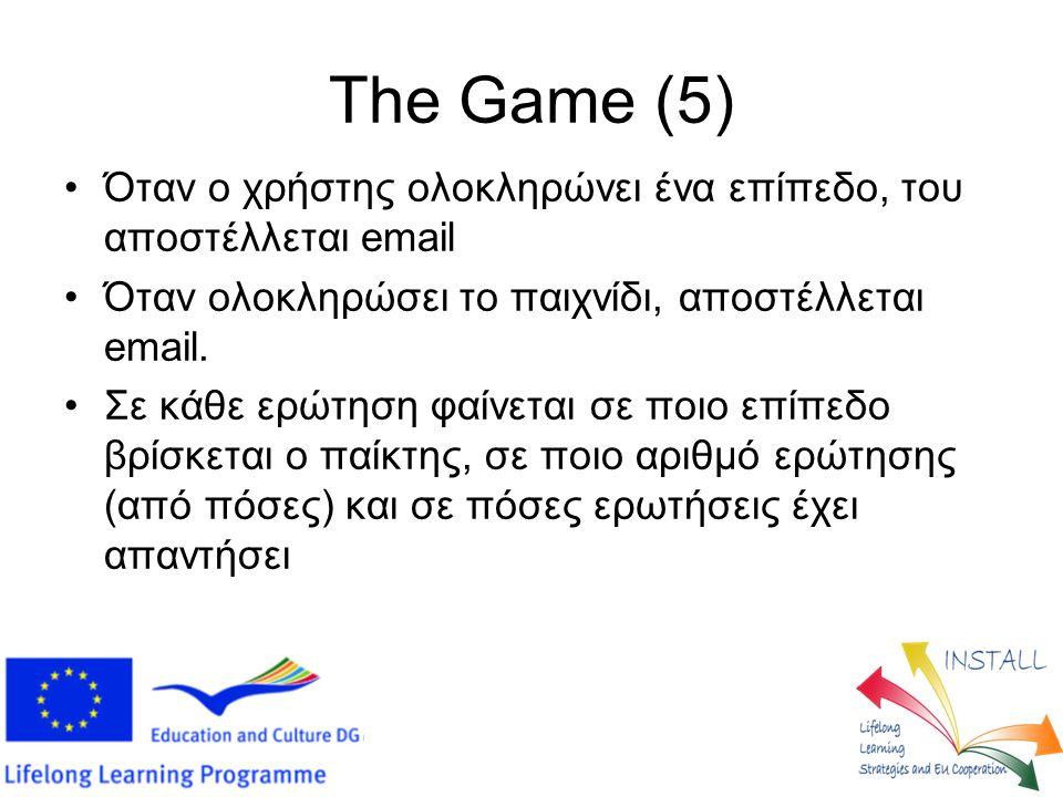 The Game (5) Όταν ο χρήστης ολοκληρώνει ένα επίπεδο, του αποστέλλεται email Όταν ολοκληρώσει το παιχνίδι, αποστέλλεται email. Σε κάθε ερώτηση φαίνεται