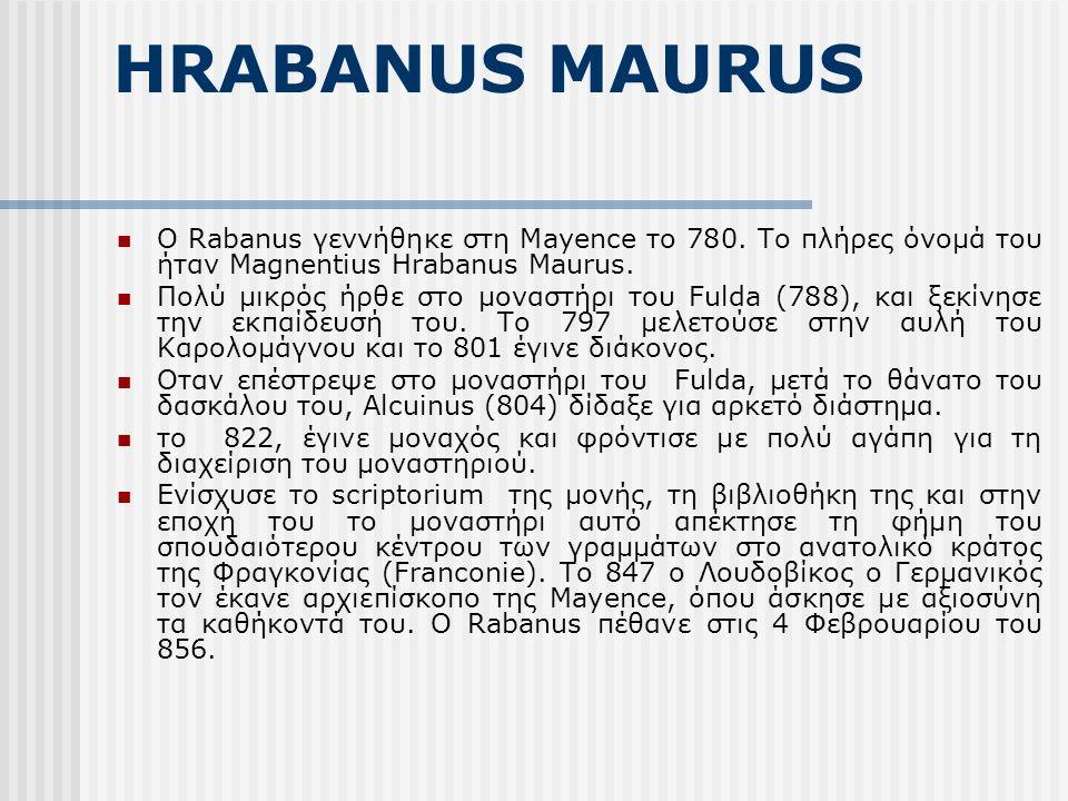 ΕΡΓΟ Ο Rabanus θεωρείται ένας από τους πιο αξιόλογους θεολόγους του 9ου αιώνα.