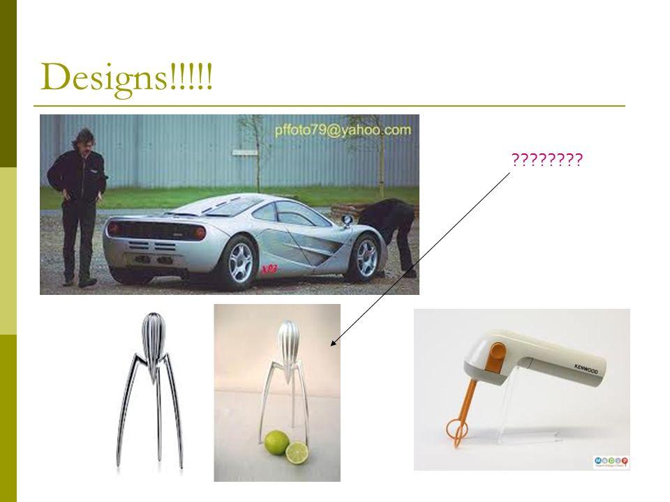 Designs!!!!! ????????