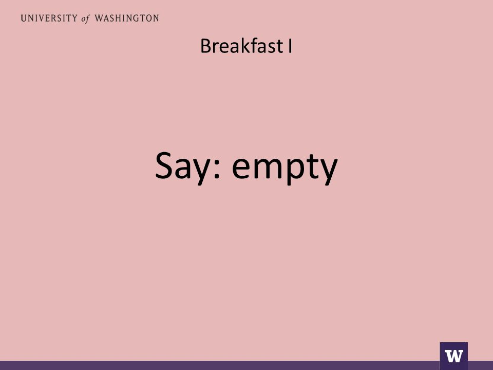 Breakfast I Say: empty