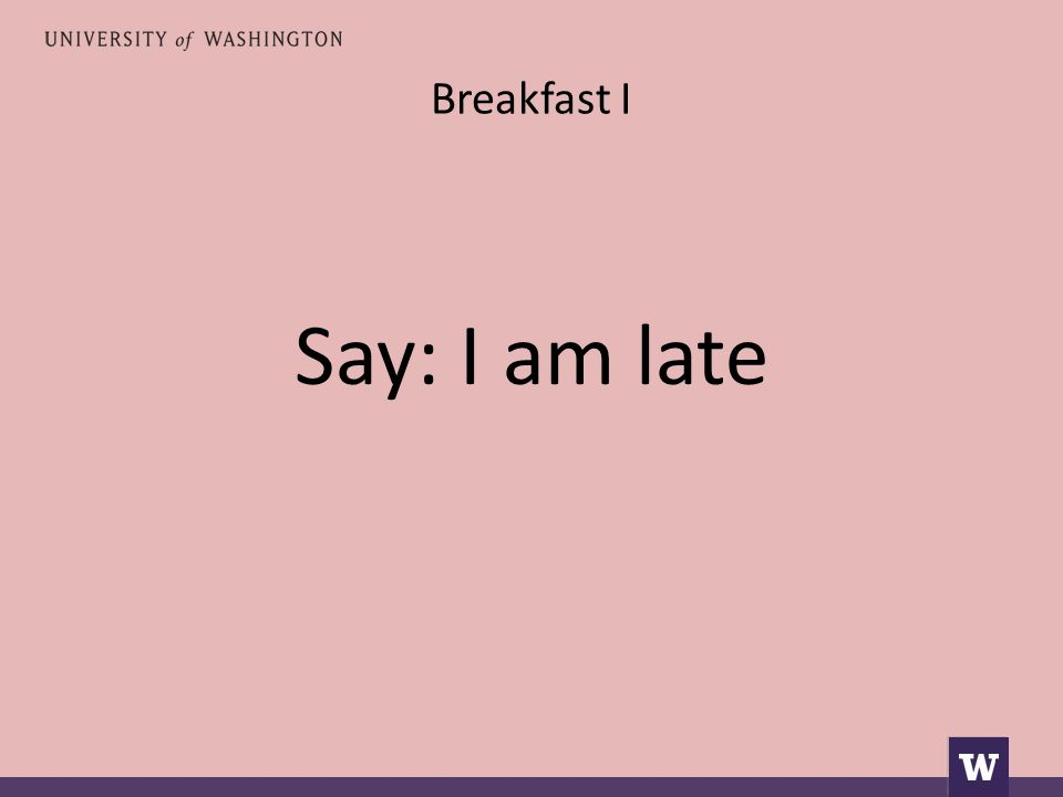 Breakfast I Say: I am late