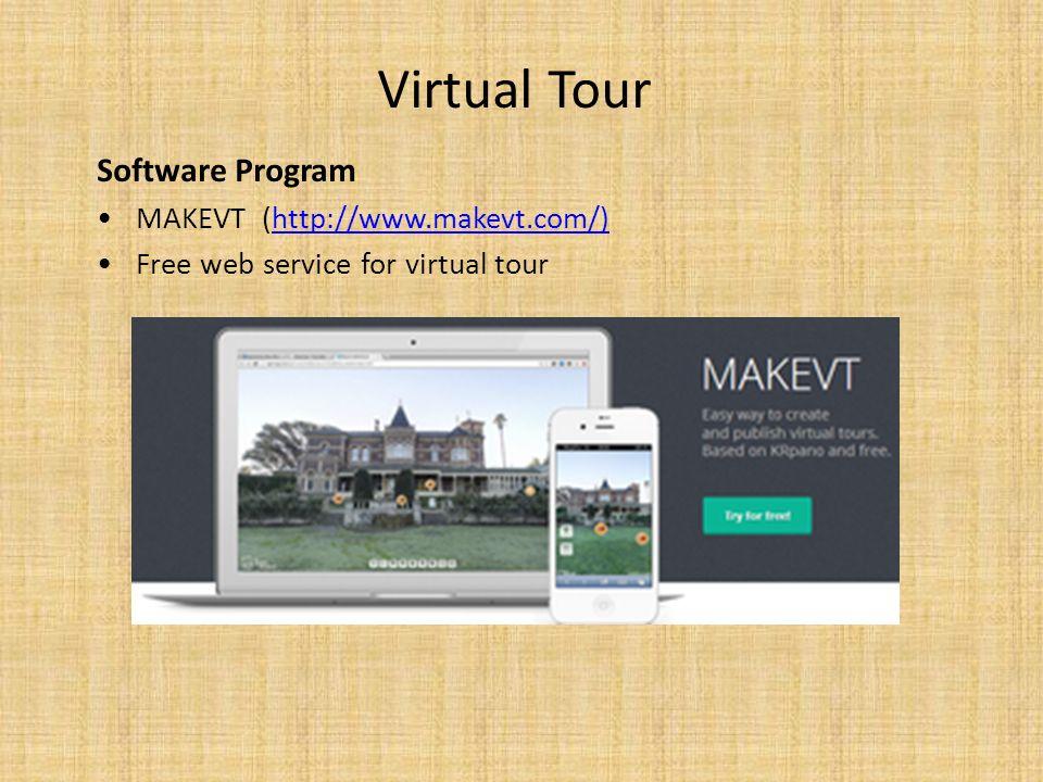 Software Program MAKEVT (http://www.makevt.com/)http://www.makevt.com/) Free web service for virtual tour Virtual Tour
