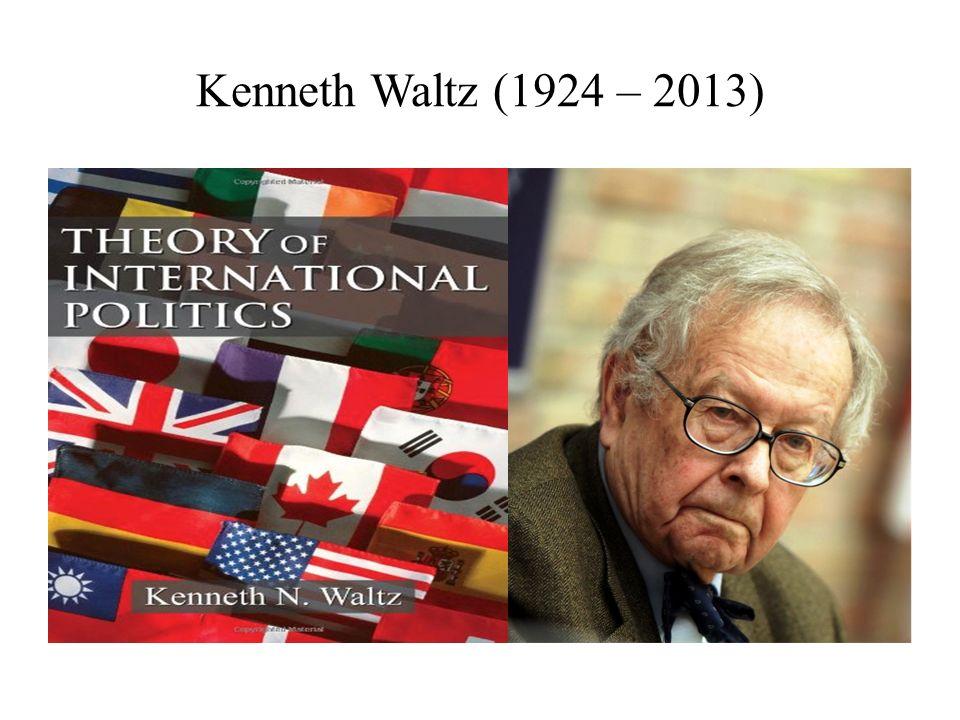 Kenneth Waltz (1924 – 2013)