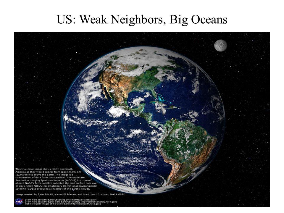 US: Weak Neighbors, Big Oceans
