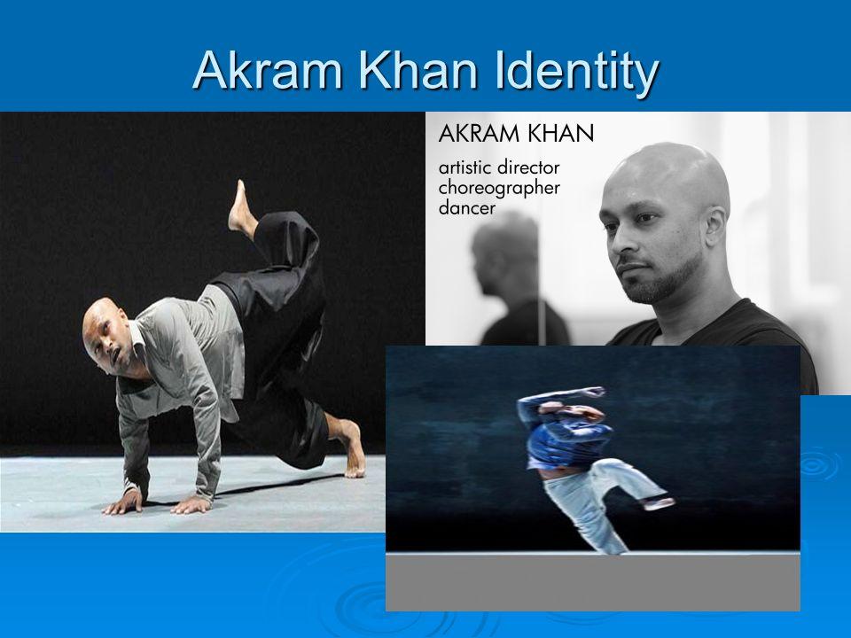 Akram Khan Identity