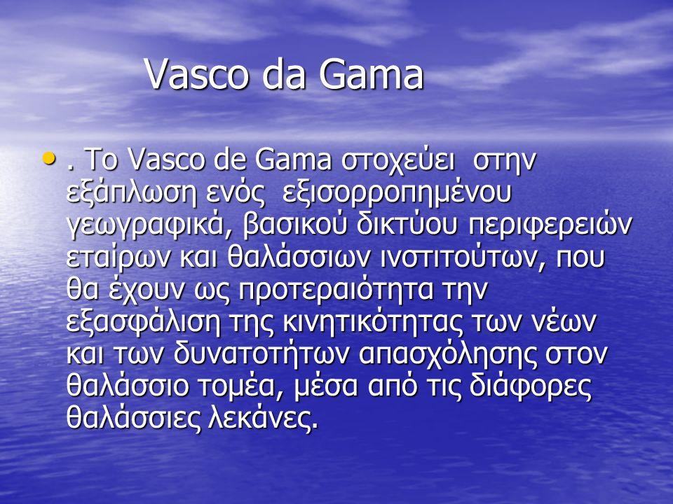 Vasco da Gama Vasco da Gama.