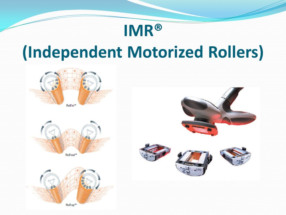 IMR® (Independent Motorized Rollers)
