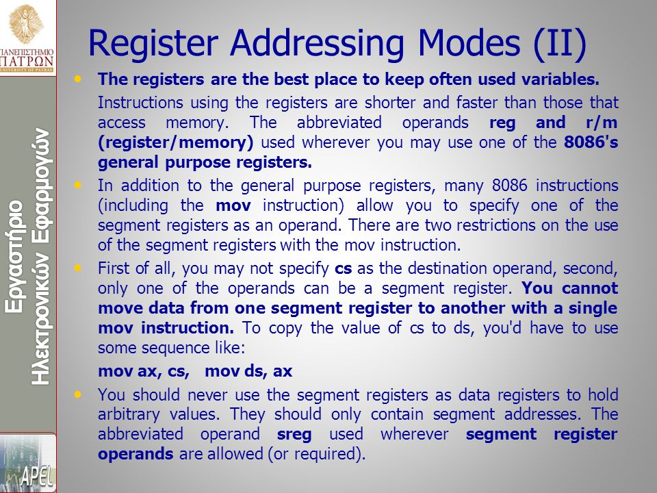 Register Addressing Modes (II) The registers are the best place to keep often used variables.