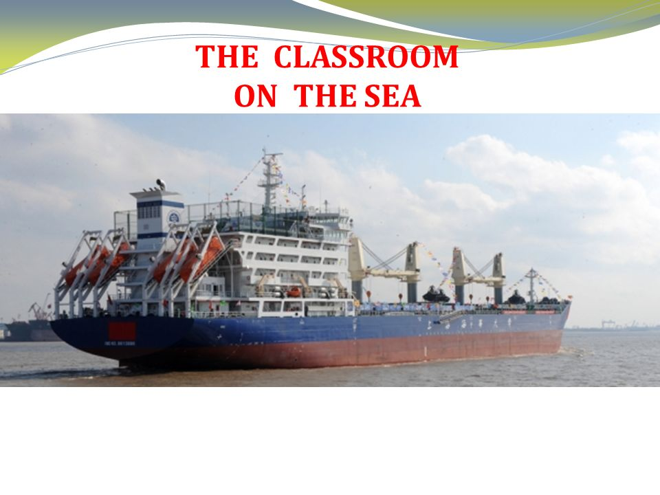 THE CLASSROOM ON THE SEA