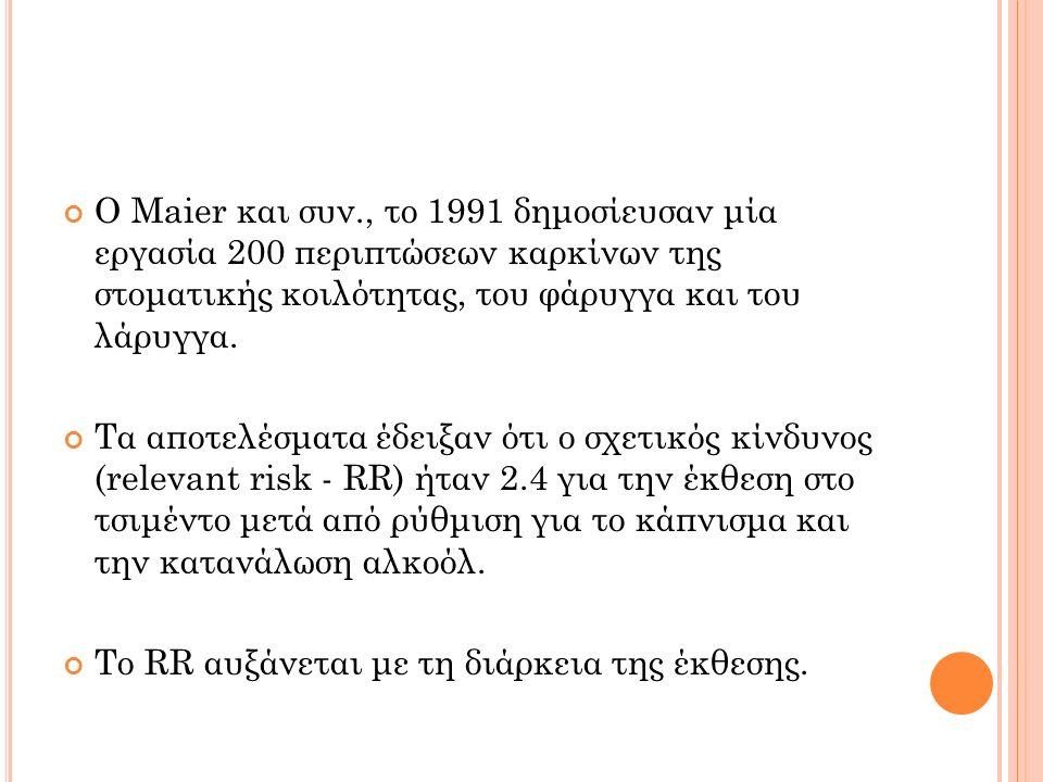 Ο Maier και συν., το 1991 δημοσίευσαν μία εργασία 200 περιπτώσεων καρκίνων της στοματικής κοιλότητας, του φάρυγγα και του λάρυγγα. Τα αποτελέσματα έδε
