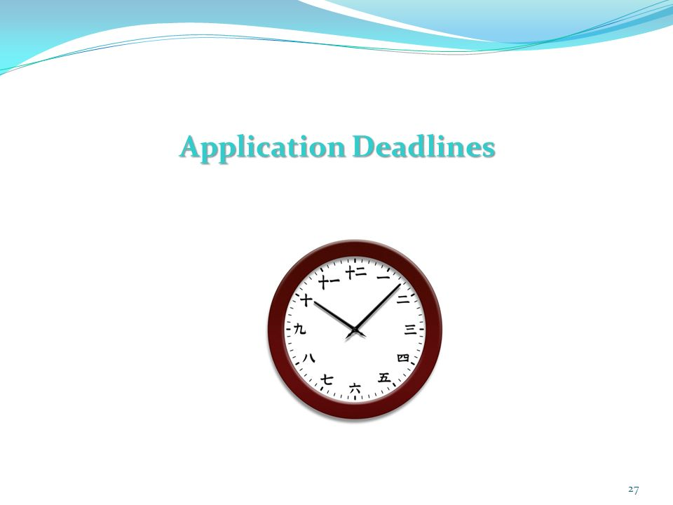 Application Deadlines 27