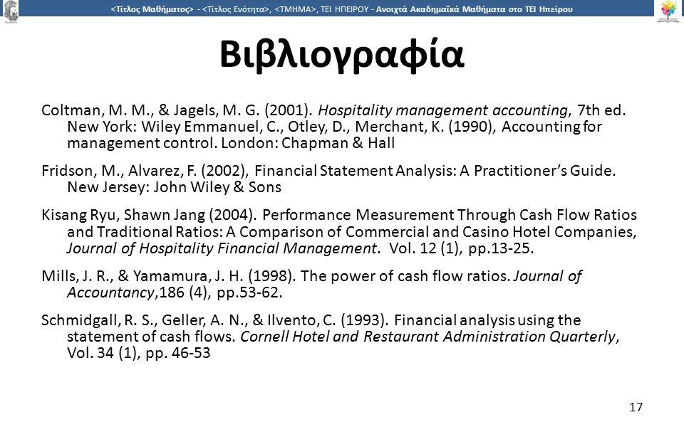 1717 -,, ΤΕΙ ΗΠΕΙΡΟΥ - Ανοιχτά Ακαδημαϊκά Μαθήματα στο ΤΕΙ Ηπείρου Βιβλιογραφία Coltman, M. M., & Jagels, M. G. (2001). Hospitality management account