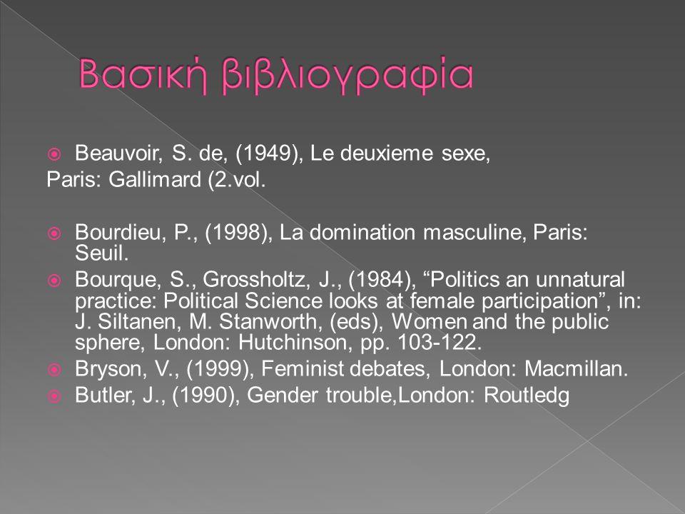  Beauvoir, S. de, (1949), Le deuxieme sexe, Paris: Gallimard (2.vol.