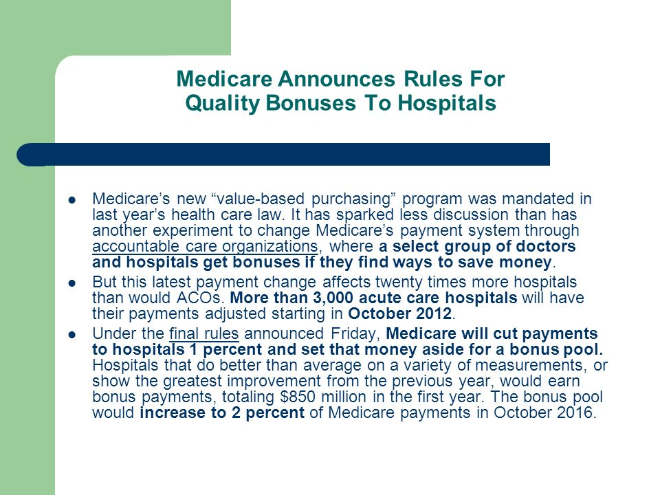 Medicare Announces Rules For Quality Bonuses To Hospitals Medicare's new value-based purchasing program was mandated in last year's health care law.