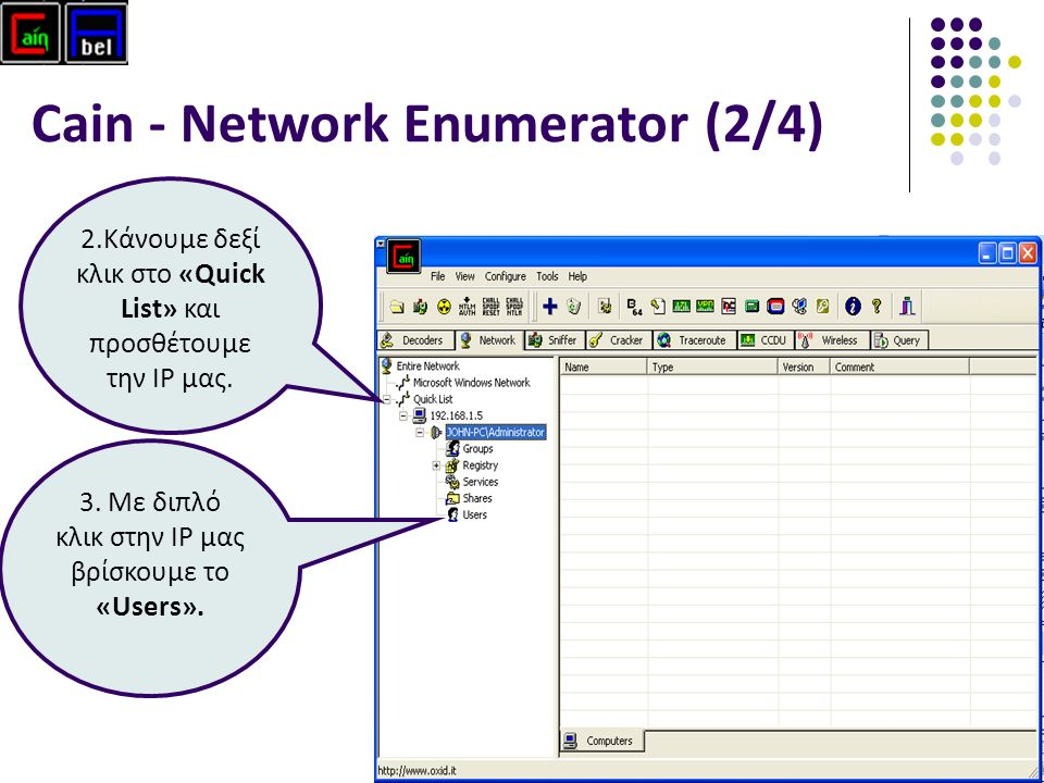 40 Cain - Network Enumerator (2/4) 2.Κάνουμε δεξί κλικ στο «Quick List» και προσθέτουμε την IP μας.