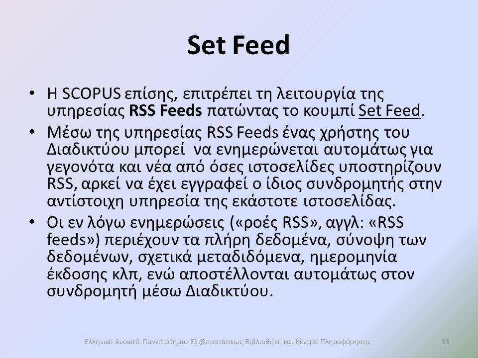 Set Feed Η SCOPUS επίσης, επιτρέπει τη λειτουργία της υπηρεσίας RSS Feeds πατώντας το κουμπί Set Feed.
