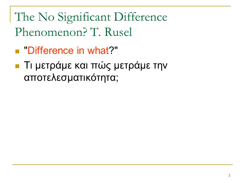 5 The No Significant Difference Phenomenon. Τ.