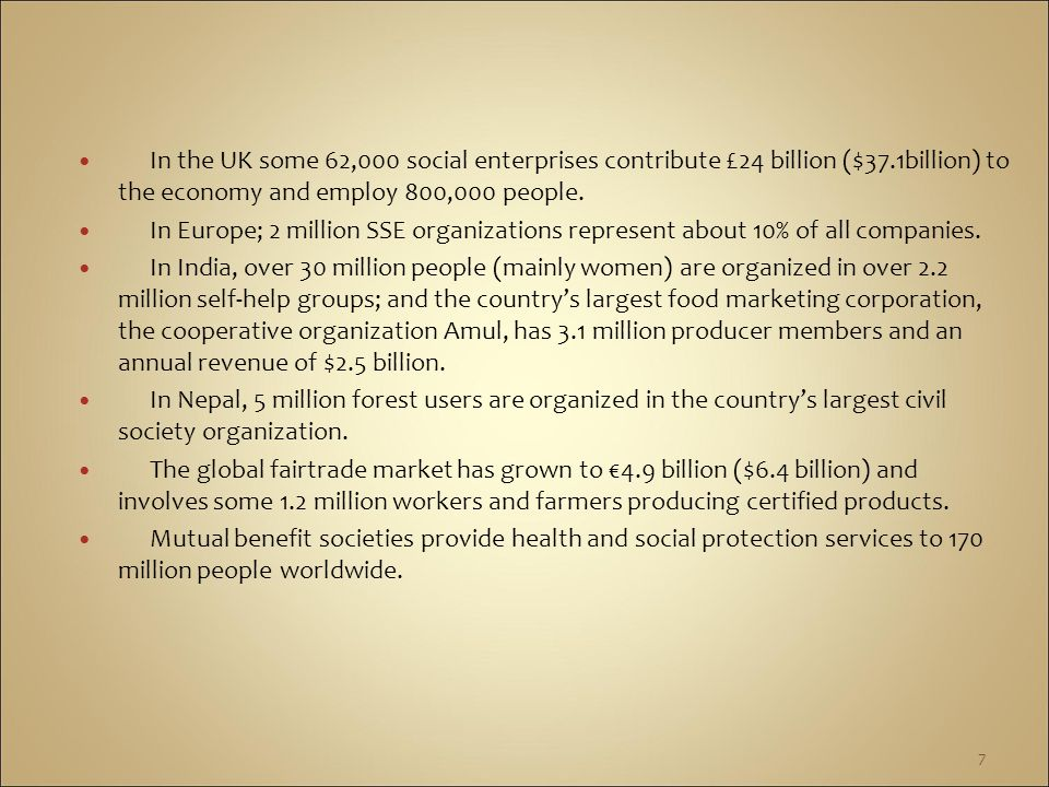 In the UK some 62,000 social enterprises contribute £24 billion ($37.1billion) to the economy and employ 800,000 people.