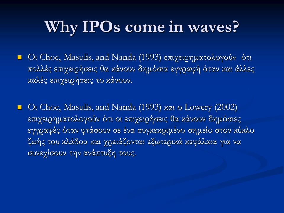 Why IPOs come in waves.