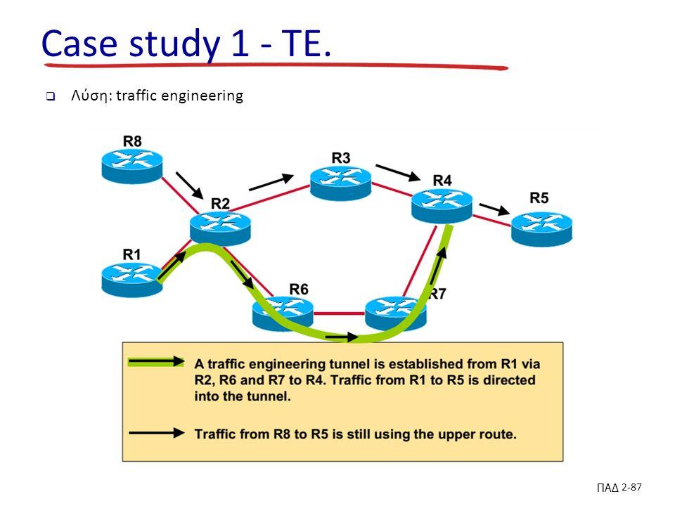 ΠΑΔ 2-87 Case study 1 - TE.  Λύση: traffic engineering