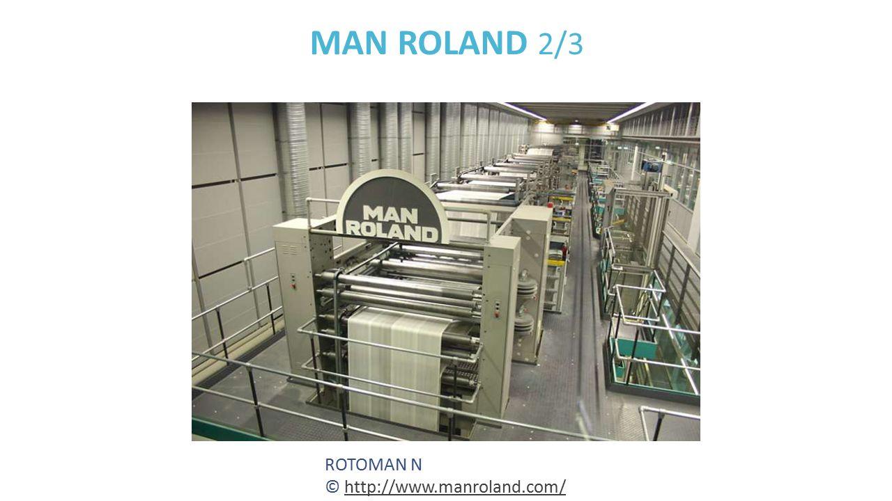 MAN ROLAND 2/3 ROTOMAN N © http://www.manroland.com/http://www.manroland.com/