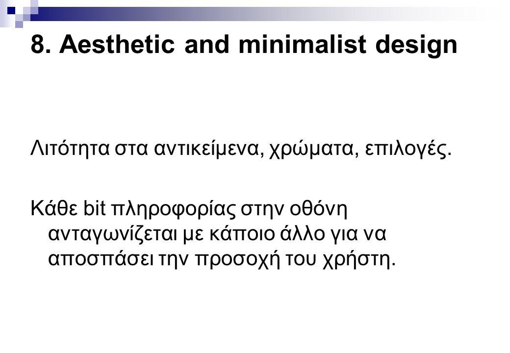 8. Aesthetic and minimalist design Λιτότητα στα αντικείμενα, χρώματα, επιλογές.