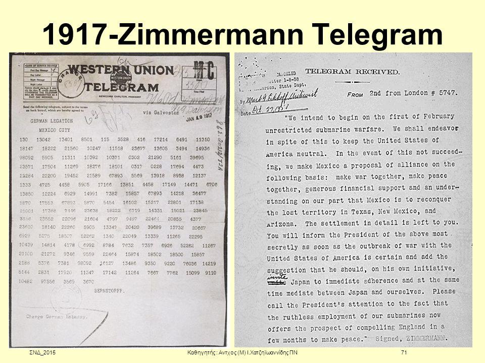 1917-Zimmermann Telegram ΣΝΔ_2015Καθηγητής : Αντχος (Μ) Ι.Χατζηϊωαννίδης ΠΝ71