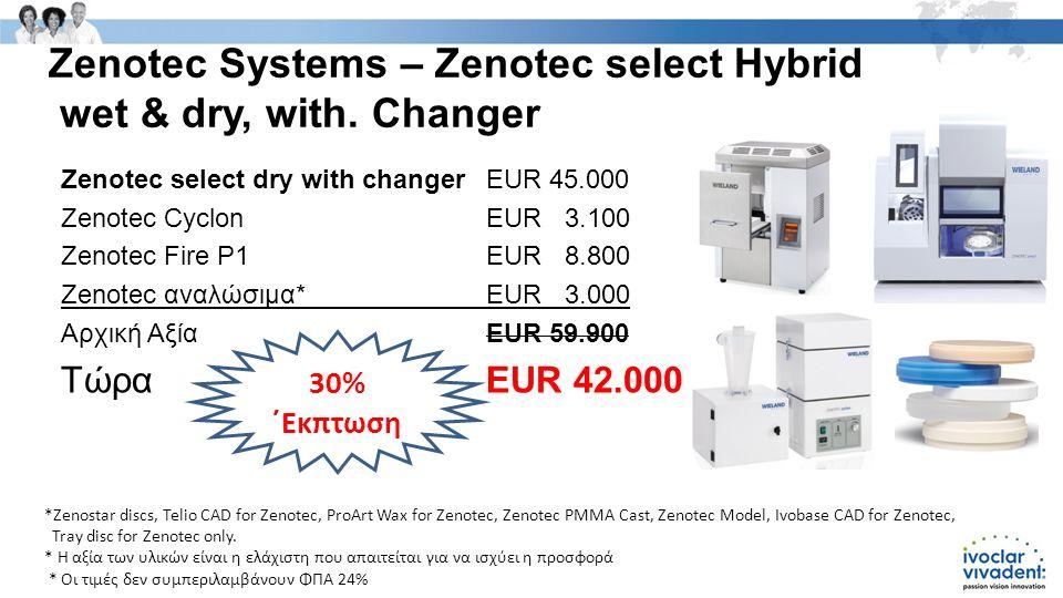 Zenotec Systems – Zenotec select Hybrid wet & dry, with.
