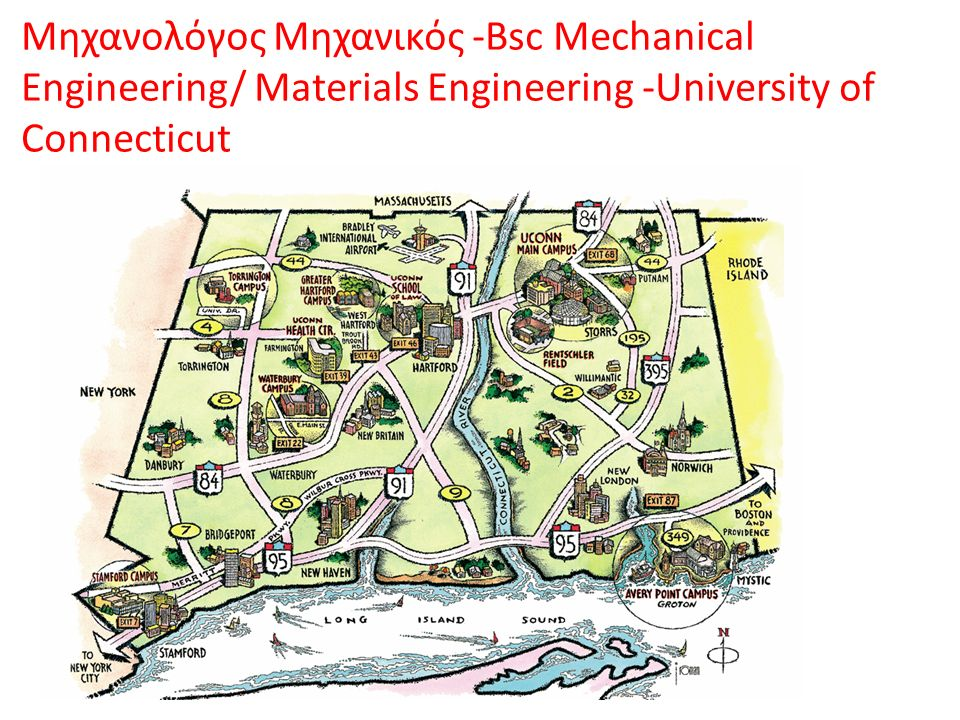 Μηχανολόγος Μηχανικός -Bsc Mechanical Engineering/ Materials Engineering -University of Connecticut