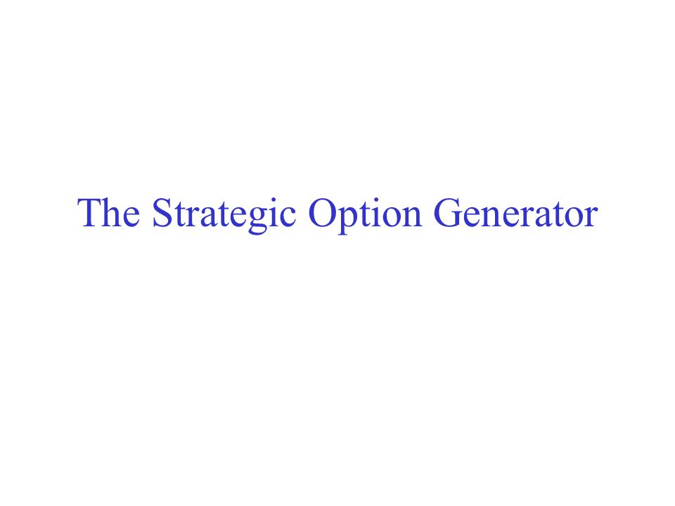 The Strategic Option Generator