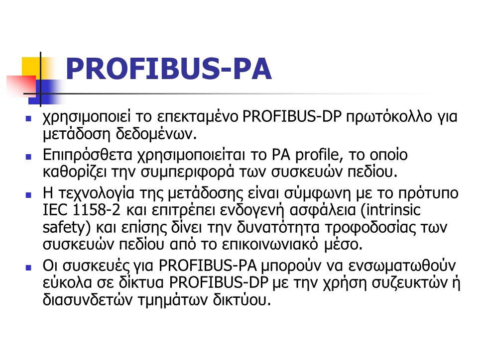 PROFIBUS-PA χρησιμοποιεί το επεκταμένο PROFIBUS-DP πρωτόκολλο για μετάδοση δεδομένων.
