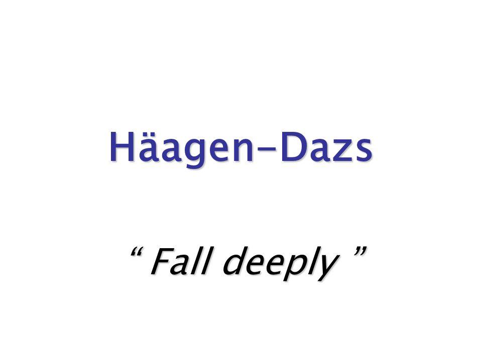 Häagen-Dazs Fall deeply