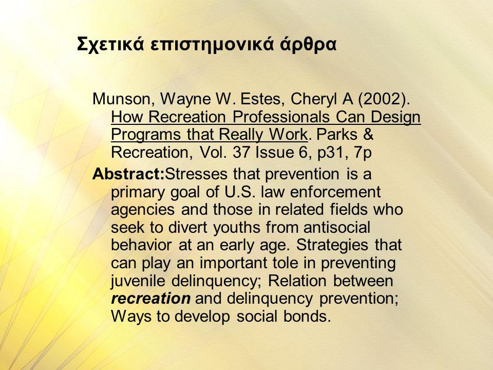 Σχετικά επιστημονικά άρθρα Munson, Wayne W. Estes, Cheryl A (2002).