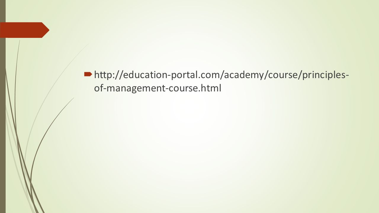  http://education-portal.com/academy/course/principles- of-management-course.html