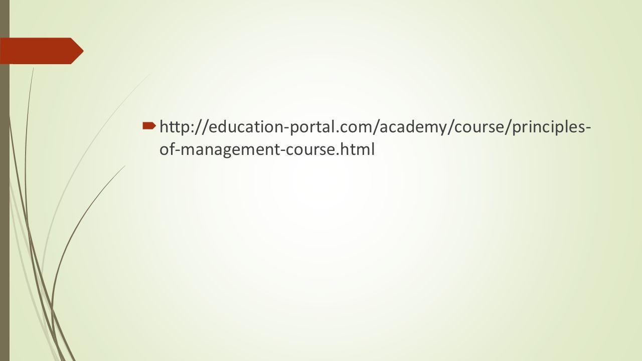  http://education-portal.com/academy/course/principles- of-management-course.html