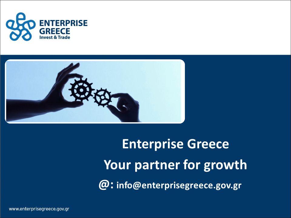Enterprise Greece Your partner for growth @: info@enterprisegreece.gov.gr